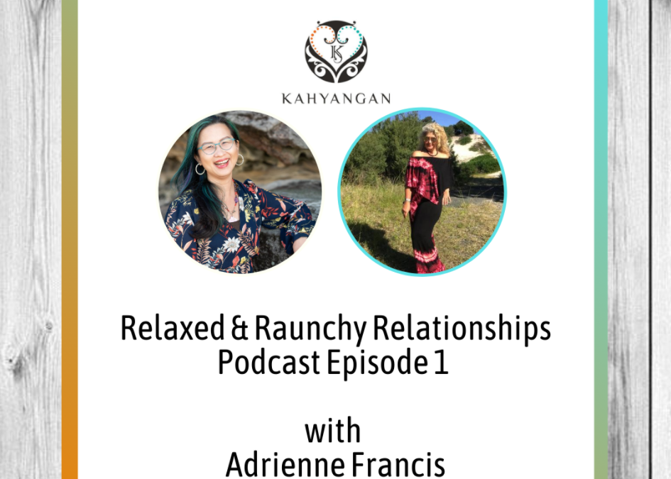 Relaxed & Raunchy Relationships Podcast Episode 1