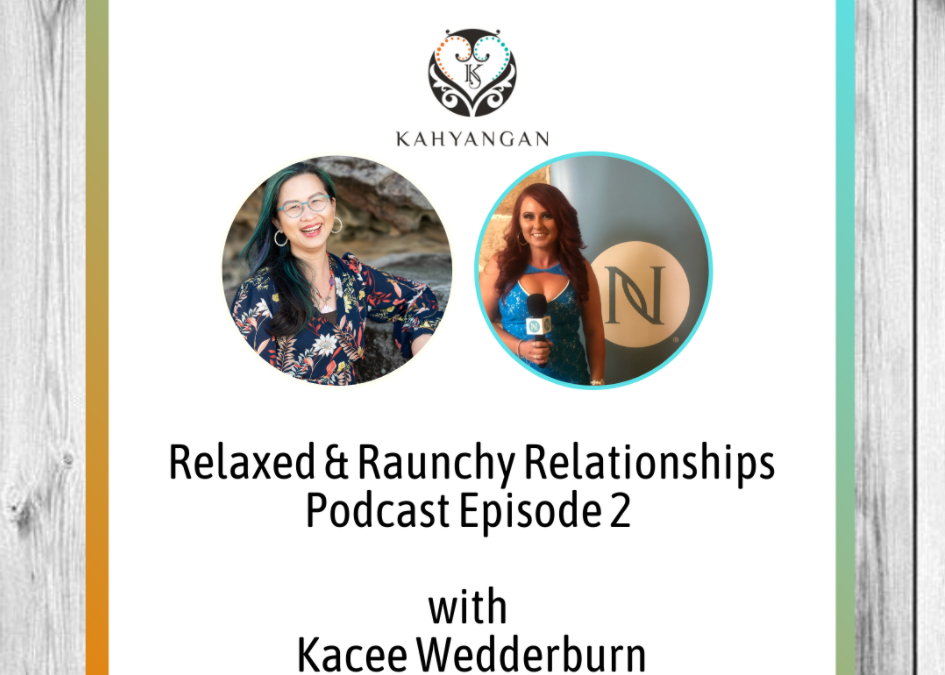Live Life On Your Own Terms | Relaxed & Raunchy Relationships Episode 2